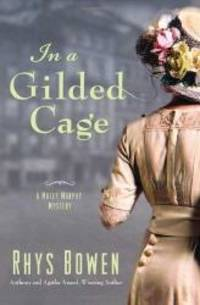 In a Gilded Cage (Molly Murphy Mysteries) by Rhys Bowen - Hardcover - 2009-08-08 - from Books Express (SKU: 031238534Xn)