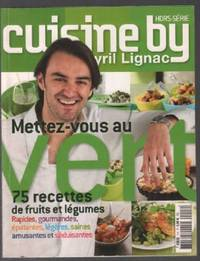 Cuisine by Cyril Lignac: 75 recettes de fruits et légumes by Collectif - 2008 - from philippe arnaiz and Biblio.com