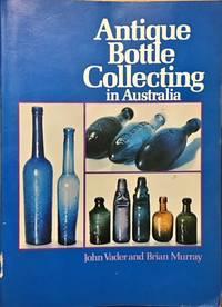 Antique Bottle Collecting In Australia