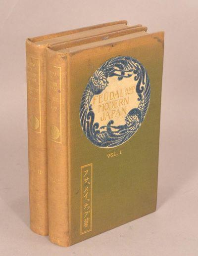 1900. KNAPP, Arthur May. FEUDAL AND MODERN JAPAN. Boston: 1900. 2 vols., XIII, 224pp.; 226pp., photo...