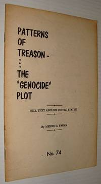 """Patterns of Treason - The """"Genocide"""" Plot: Will They Abolish The United States? - February - March 1960 News Bulletin, No. 74"""