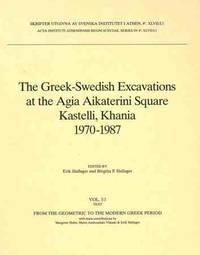 image of The Greek-Swedish Excavations at the Agia Aikaterini Square Kastelli, Khania 1970-1987.  I. From the Geometric to the Modern Greek Period.  II. The Late Minoan IIIC Settlement.  III. The Late Minoan IIIB:2 Settlement