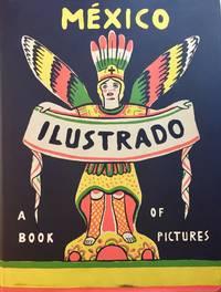 MEXICO ILUSTRADO LIBROS, REVISTAS Y CARTELES 1920 - 1950