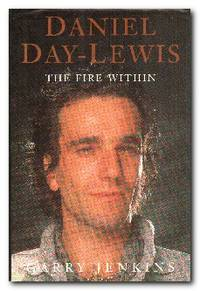 Daniel Day-Lewis The Fire Within