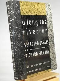 Along the Riverrun: Selected Essays