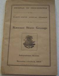 Journal of Proceedings of the Forty-Fifth Annual Session of the Kansas State Grange,...
