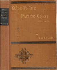 Guide to the Pacific Coast: Santa Fe Route (California, Arizona, New  Mexico, Colorado, and Kansas) by Steele, J. W - 1893