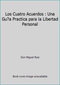 image of Los Cuatro Acuerdos : Una Gu?a Practica para la Libertad Personal