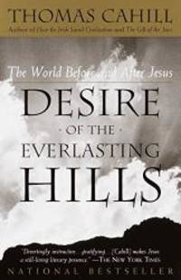 image of Desire of the Everlasting Hills: The World Before and After Jesus (Hinges of History)