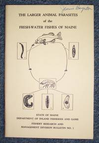 The Larger Animal Parasites of the Fresh-Water Fishes of Maine