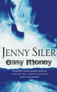 Easy Money by Jenny Siler - Paperback - 1999 - from Bookbarn International (SKU: 841871)