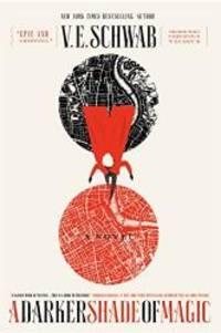 A Darker Shade of Magic: A Novel (Shades of Magic) by Victoria Schwab - 2015-02-08