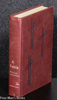 A FABLE by  William Faulkner - First Edition; First Printing - 1954 - from poor mans books and Biblio.com