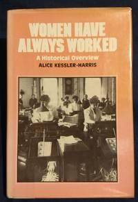 WOMAN HAVE ALWAYS WORKED A Historical Overview - HARDCOVER