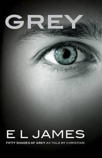 image of Grey: Fifty Shades of Grey as Told by Christian