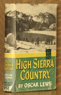HIGH SIERRA COUNTRY by Oscar Lewis - Hardcover - Third printing - 1955 - from Andre Strong Bookseller and Biblio.com