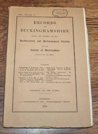 Records of Buckinghamshire Vol. XI No. 6, being the Journal of the Architectural and Archaeological Society for the County of Buckingham, 1924 by Cyril Fox & L C G Clarke; W Bradbrook; Rev F W Ragg; G Herbert Fowler; Edwin Hollis - Paperback - First Edition - 1924 - from Bailgate Books Ltd and Biblio.com