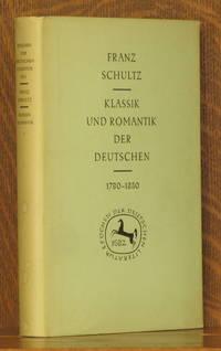 KLASSIK UND ROMANTIK DER DEUTSCHEN 1780-1830 - 1. TEIL - DIE GRUNDLAGEN DER KLASSISCH-ROMANTISCHEN LITERATUR [VOLUME 1 ONLY]