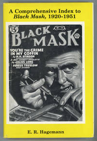 A COMPREHENSIVE INDEX TO BLACK MASK, 1920-1951: WITH BRIEF ANNOTATIONS, PREFACE, AND EDITORIAL...