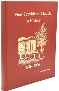 NEW PROVIDENCE CHURCH: 1746-1996 A History