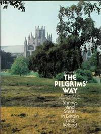 The Pilgrims' Way Shrines and Saints in Britain and Ireland