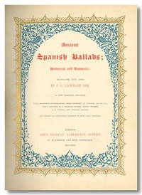 ANCIENT SPANISH BALLADS; HISTORICAL AND ROMANTIC ... WITH NUMEROUS ILLUSTRATIONS ... THE BORDERS AND ORNAMENTAL VIGNETTES BY ...