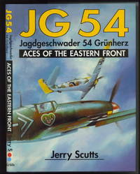 """Jagdgeschwader 54 """"Grunherz"""" (jg 54)  Aces of the Eastern Front by  Jerry Scutts - 1st Edition - 1992 - from The Novel Shoppe (SKU: 24111)"""