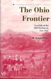 The Ohio Frontier : Crucible of the Old Northwest, 1720-1830