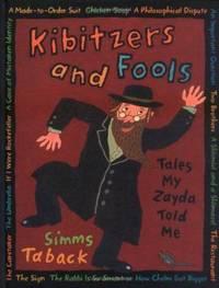 Kibitzers and Fools : Tales My Zayda Told Me