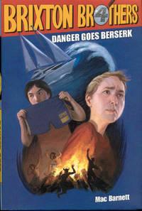 image of Danger Goes Berserk (Brixton Brothers, Book 4)