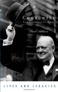 Churchill: The Unexpected Hero Lives and Legacies Series