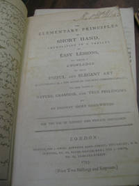A COMPLETE SYSTEM OF STENOGRAPHY OR SHORT-HAND WRITING AND the Elementry  Principles of Short Hand (Which Lists No Author) by Dodge, J - 1823