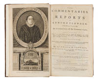 The Commentaries, Or Reports of Edmund Plowden, Of the Middle-Temple.