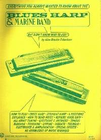 image of Everything You Always Wanted to Know about the Blues Harp & Marine Band  but Didn't Know Who to Ask