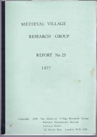 Medieval Village Research Group, Report No. 25 1977
