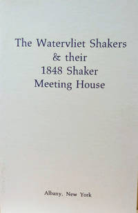 The Watervliet Shakers and Their 1848 Shaker Meeting House