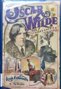 Oscar Wilde Discovers America: A Novel