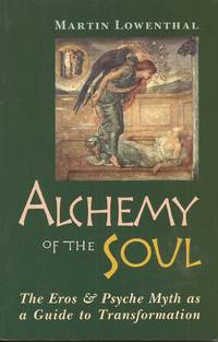 image of Alchemy of the Soul: The Eros and Psyche Myth as a Guide to Transformation
