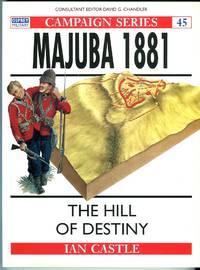Majuba 1881: The Hill of Destiny (Osprey Campaign Series No. 45)