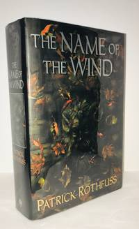 The Name of the Wind by Patrick Rothfuss - First Edition - 2007 - from Grayshelf Books, IOBA, TXBA (SKU: 1149)