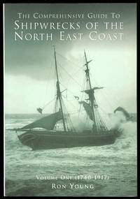 image of THE COMPREHENSIVE GUIDE TO SHIPWRECKS OF THE NORTH EAST COAST.  VOLUME ONE (1740-1917).