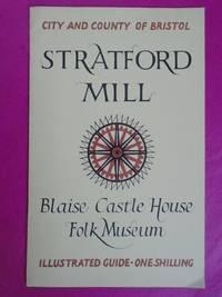 STRATFORD MILL  Blaise Castle House Folk Museum