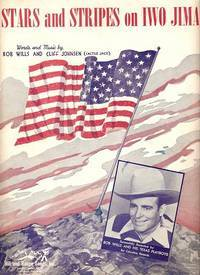 STARS AND STRIPES ON IWO JIMA.; Words and music by Bob Wills and Cliff Johnsen (Cactus Jack)