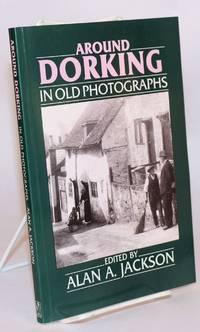 Around Dorking in old photographs