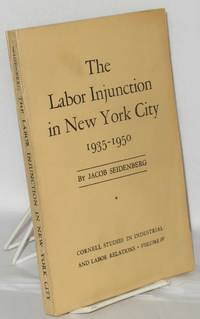 The labor injunction in New York City, 1935-1950