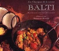 Balti, les classiques de la cuisine: Recueil de recettes authentiques, faciles à préparer