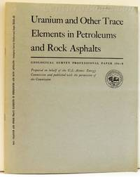 Uranium and Other Trace Elements in Petroleums and Rock Asphalts: Uranium in Carbonaceous Rocks:...