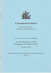 A Presidential Address on the Occasion of a Day Celebrating the 150th Anniversary of the Founding of the Hakluyt Society, 30 October 1996
