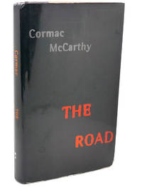 THE ROAD by Cormac McCarthy - First Edition; First Printing - 2006 - from Rare Book Cellar (SKU: 112587)