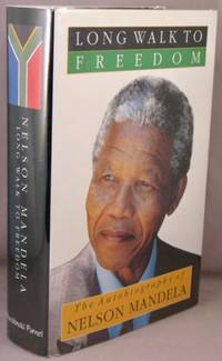 Long Walk to Freedom: The Autobiography of Nelson Mandela. by  Nelson Mandela - Hardcover - Signed - 1994 - from Bucks County Bookshop  IOBA (SKU: 34946)